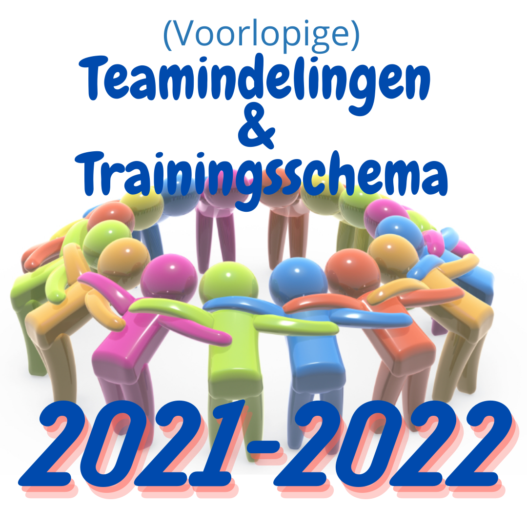 update 24 juli  (Voorlopige) indelingen & trainingsschema 2021-2022